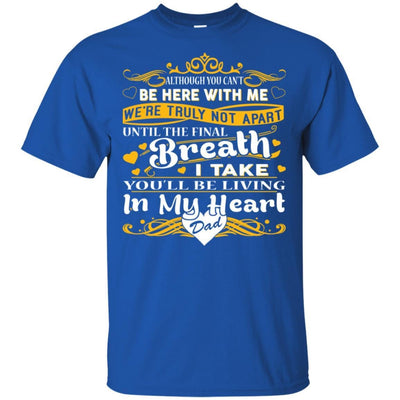 BigProStore You Will Be Living In My Heart Dad T-Shirt Fathers Day In Heaven Gift G200 Gildan Ultra Cotton T-Shirt / Royal / S T-shirt