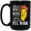 BigProStore I'Ll Rise Black Power Quote Mug African Coffee Cup For Melanin Women BM15OZ 15 oz. Black Mug / Black / One Size Coffee Mug