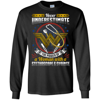 BigProStore Never Underestimate A Woman With A Stethoscope Syringe Nursing Shirt G240 Gildan LS Ultra Cotton T-Shirt / Black / S T-shirt