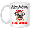 BigProStore Pug Mug Let Me Check My Giveashitometer Funny Pug Gift Puggy Lover XP8434 11 oz. White Mug / White / One Size Coffee Mug