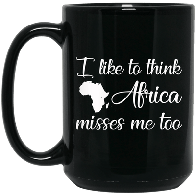 BigProStore I Like To Think Africa Misses Me Too Mug For Pro Black People Gifts BM15OZ 15 oz. Black Mug / Black / One Size Coffee Mug