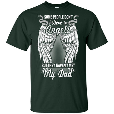 BigProStore Some People Don't Believe In Angel But They Haven't Met My Dad T-Shirt G200 Gildan Ultra Cotton T-Shirt / Forest / S T-shirt