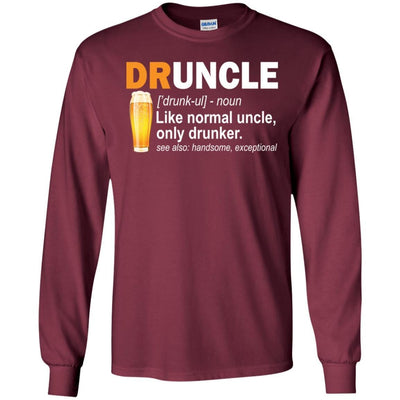 BigProStore Funny Drunk Uncle T-Shirt Druncle Like A Normal Uncle Only Drunker Tee G240 Gildan LS Ultra Cotton T-Shirt / Maroon / S T-shirt