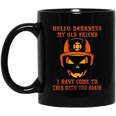 BigProStore Firefighter Coffee Mug Hello Darkness My Old Friend Cup Firemen Gifts BM11OZ 11 oz. Black Mug / Black / One Size Coffee Mug