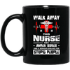 BigProStore Nurse Mug Walk Away This Nurse Has Anger Issues Funny Nursing Gifts BM11OZ 11 oz. Black Mug / Black / One Size Coffee Mug