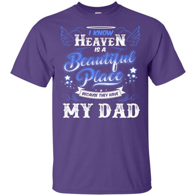 BigProStore I Know Heaven Is A Beautiful Place Because They Have My Dad T-Shirt G200 Gildan Ultra Cotton T-Shirt / Purple / S T-shirt