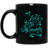 BigProStore Let's Be Mermaid Coffee Mug Women Gift Ideas BM11OZ 11 oz. Black Mug / Black / One Size Coffee Mug