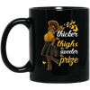BigProStore The Thicker The Thighs The Sweeter The Prize Melanin Women Coffee Mug BM11OZ 11 oz. Black Mug / Black / One Size Coffee Mug