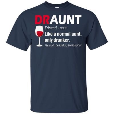 BigProStore Draunt T-Shirt Best Draunt Ever Funny Drunk Aunt Tee Wine Lovers Gift G200 Gildan Ultra Cotton T-Shirt / Navy / S T-shirt