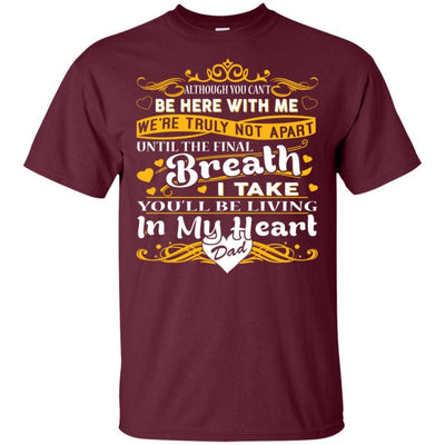 BigProStore You Will Be Living In My Heart Dad T-Shirt Fathers Day In Heaven Gift G200 Gildan Ultra Cotton T-Shirt / Maroon / S T-shirt