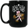 BigProStore Nurse Mug I'm Not Too Old For Free Candy Cool Nursing Gifts BM15OZ 15 oz. Black Mug / Black / One Size Coffee Mug
