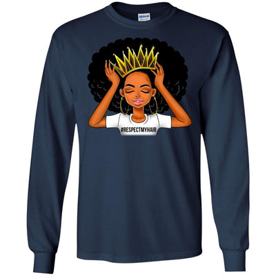 BigProStore #Respectmyhair Respect My Hair Pretty Black Girl Melanin Women T-Shirt G240 Gildan LS Ultra Cotton T-Shirt / Navy / S T-shirt