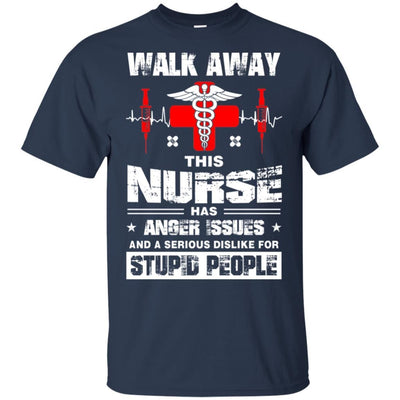 BigProStore Walk Away This Nurse Has Anger Issues Funny Nursing Quote Shirt Design G200 Gildan Ultra Cotton T-Shirt / Navy / S T-shirt