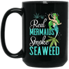 BigProStore Mermaid Mug Real Mermaids Smoke Seaweed Cool Gift Idea For Girls BM15OZ 15 oz. Black Mug / Black / One Size Coffee Mug