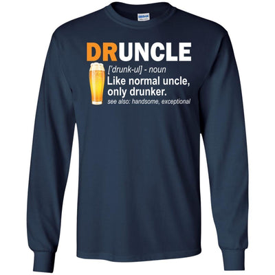 BigProStore Funny Drunk Uncle T-Shirt Druncle Like A Normal Uncle Only Drunker Tee G240 Gildan LS Ultra Cotton T-Shirt / Navy / S T-shirt