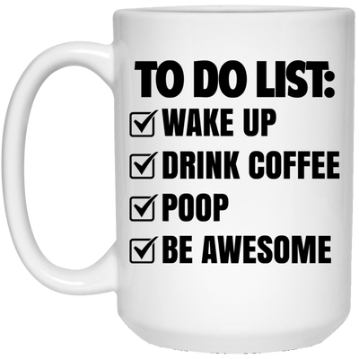 BigProStore Mermaid Mug Funny To Do List Wake Up Drink Coffee Poop Be Awesome 21504 15 oz. White Mug / White / One Size Coffee Mug