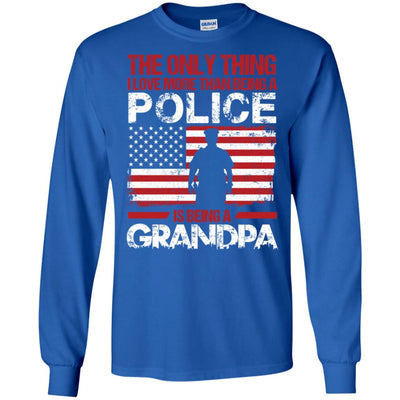 BigProStore The Only Thing I Love More Than Being A Police Is Being A Grandpa Tees G240 Gildan LS Ultra Cotton T-Shirt / Royal / S T-shirt