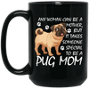 BigProStore Pug Mug Any Woman Can Be A Mother Pug Mom Gifts For Women Love Puggy BM15OZ 15 oz. Black Mug / Black / One Size Coffee Mug