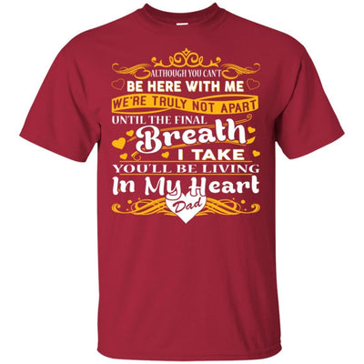 BigProStore You Will Be Living In My Heart Dad T-Shirt Fathers Day In Heaven Gift G200 Gildan Ultra Cotton T-Shirt / Cardinal / S T-shirt