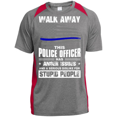 BigProStore Walk Away This Police Officer Has Anger Issues Thin Blue Line T-shirt ST361 Sport-Tek Heather Colorblock Poly T-Shirt / Vintage Heather/True Red / S T-shirt