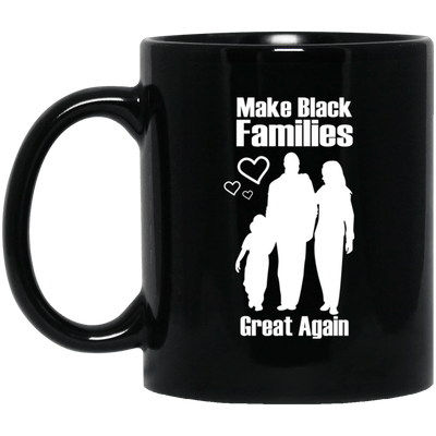 BigProStore Make Black Families Great Again Mug African Coffee Cup For Pro Black BM11OZ 11 oz. Black Mug / Black / One Size Coffee Mug