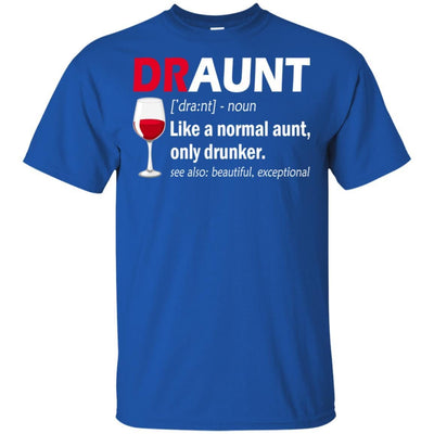 BigProStore Draunt T-Shirt Best Draunt Ever Funny Drunk Aunt Tee Wine Lovers Gift G200 Gildan Ultra Cotton T-Shirt / Royal / S T-shirt