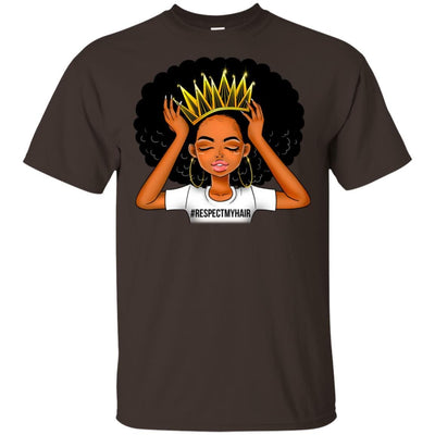 BigProStore #Respectmyhair Respect My Hair Pretty Black Girl Melanin Women T-Shirt G200 Gildan Ultra Cotton T-Shirt / Dark Chocolate / S T-shirt
