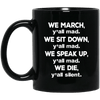 BigProStore We March We Sit Down We Speak Up We Die Mug For Melanin Women Men Gift BM11OZ 11 oz. Black Mug / Black / One Size Coffee Mug