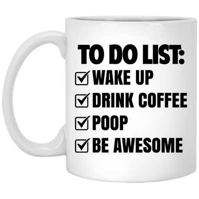 BigProStore Mermaid Mug Funny To Do List Wake Up Drink Coffee Poop Be Awesome XP8434 11 oz. White Mug / White / One Size Coffee Mug