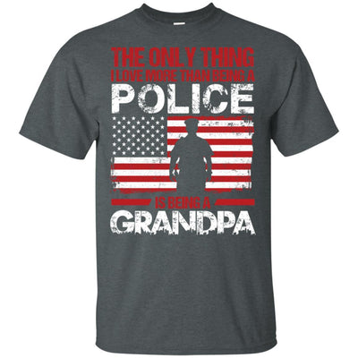 BigProStore The Only Thing I Love More Than Being A Police Is Being A Grandpa Tees G200 Gildan Ultra Cotton T-Shirt / Dark Heather / S T-shirt
