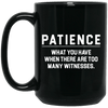 BigProStore Patience What You Have When There Are Too Many Witnesses African Mug BM15OZ 15 oz. Black Mug / Black / One Size Coffee Mug