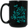 BigProStore Let's Be Mermaid Coffee Mug Women Gift Ideas BM15OZ 15 oz. Black Mug / Black / One Size Coffee Mug