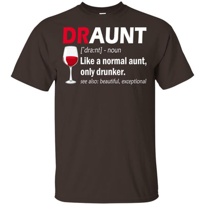 BigProStore Draunt T-Shirt Best Draunt Ever Funny Drunk Aunt Tee Wine Lovers Gift G200 Gildan Ultra Cotton T-Shirt / Dark Chocolate / S T-shirt