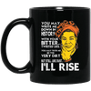BigProStore I'Ll Rise Black Power Quote Mug African Coffee Cup For Melanin Women BM11OZ 11 oz. Black Mug / Black / One Size Coffee Mug