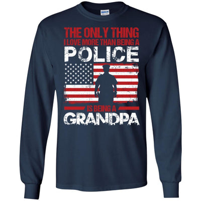 BigProStore The Only Thing I Love More Than Being A Police Is Being A Grandpa Tees G240 Gildan LS Ultra Cotton T-Shirt / Navy / S T-shirt