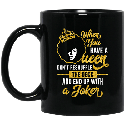 BigProStore When You Have A Queen Don't Reshuffle The Deck Melanin Women Mug Gift BM11OZ 11 oz. Black Mug / Black / One Size Coffee Mug