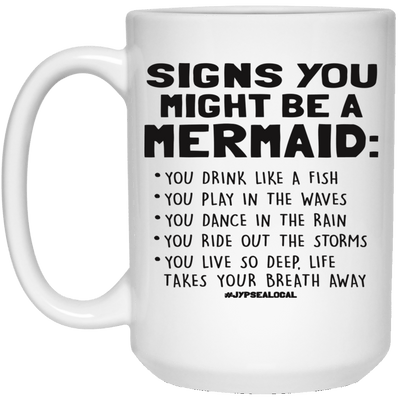 BigProStore Mermaid Mug Funny Signs You Might Be A Mermaid Coffee Cup 21504 15 oz. White Mug / White / One Size Coffee Mug