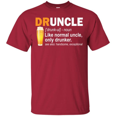 BigProStore Funny Drunk Uncle T-Shirt Druncle Like A Normal Uncle Only Drunker Tee G200 Gildan Ultra Cotton T-Shirt / Cardinal / S T-shirt