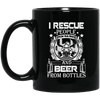 BigProStore Firefighter Coffee Mug I Rescue People From Building Beer From Bottles BM11OZ 11 oz. Black Mug / Black / One Size Coffee Mug
