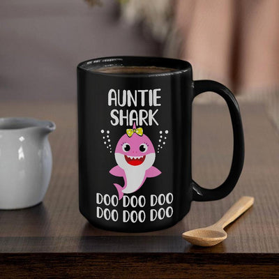 BigProStore Funny Aunties Shark Doo Doo Doo Coffee Mug Cute Shark Baby Womens Custom Father's Day Mother's Day Gift Idea BPS589 Black / 15oz Coffee Mug
