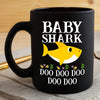 BigProStore Funny Baby Shark Doo Doo Doo Coffee Mug Cute Shark Baby Womens Custom Father's Day Mother's Day Gift Idea BPS138 Black / 11oz Coffee Mug