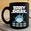 BigProStore Funny Baby Shark Doo Doo Doo Coffee Mug Womens Custom Father's Day Mother's Day Gift Idea BPS258 Black / 11oz Coffee Mug