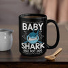 BigProStore Funny Baby Shark Doo Doo Doo Coffee Mug Womens Custom Father's Day Mother's Day Gift Idea BPS379 Black / 15oz Coffee Mug