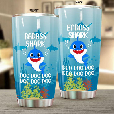BigProStore Funny Badass Shark Doo Doo Doo Tumbler Cute Shark Baby Womens Custom Father's Day Mother's Day Gift Idea BPS387 White / 20oz Steel Tumbler