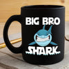 BigProStore Funny Big Bro Shark Coffee Mug Mens Custom Father's Day Mother's Day Gift Idea BPS572 Black / 11oz Coffee Mug