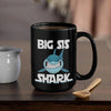 BigProStore Funny Big Sis Shark Coffee Mug Womens Custom Father's Day Mother's Day Gift Idea BPS901 Black / 15oz Coffee Mug