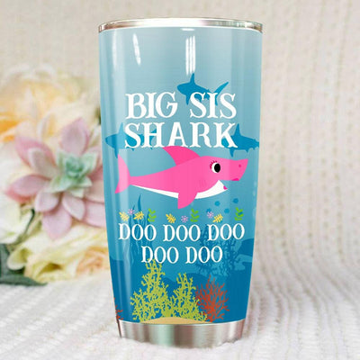 BigProStore Funny Big Sis Shark Doo Doo Doo Tumbler Womens Custom Father's Day Mother's Day Gift Idea BPS555 White / 20oz Steel Tumbler