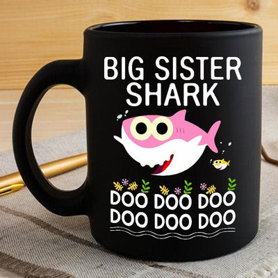 BigProStore Funny Big Sister Shark Doo Doo Doo Coffee Mug Cute Shark Baby Womens Custom Father's Day Mother's Day Gift Idea BPS137 Black / 11oz Coffee Mug
