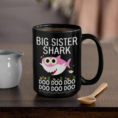 BigProStore Funny Big Sister Shark Doo Doo Doo Coffee Mug Cute Shark Baby Womens Custom Father's Day Mother's Day Gift Idea BPS137 Black / 15oz Coffee Mug