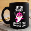 BigProStore Funny Bitch Shark Doo Doo Doo Coffee Mug Cute Shark Baby Womens Custom Father's Day Mother's Day Gift Idea BPS240 Black / 11oz Coffee Mug